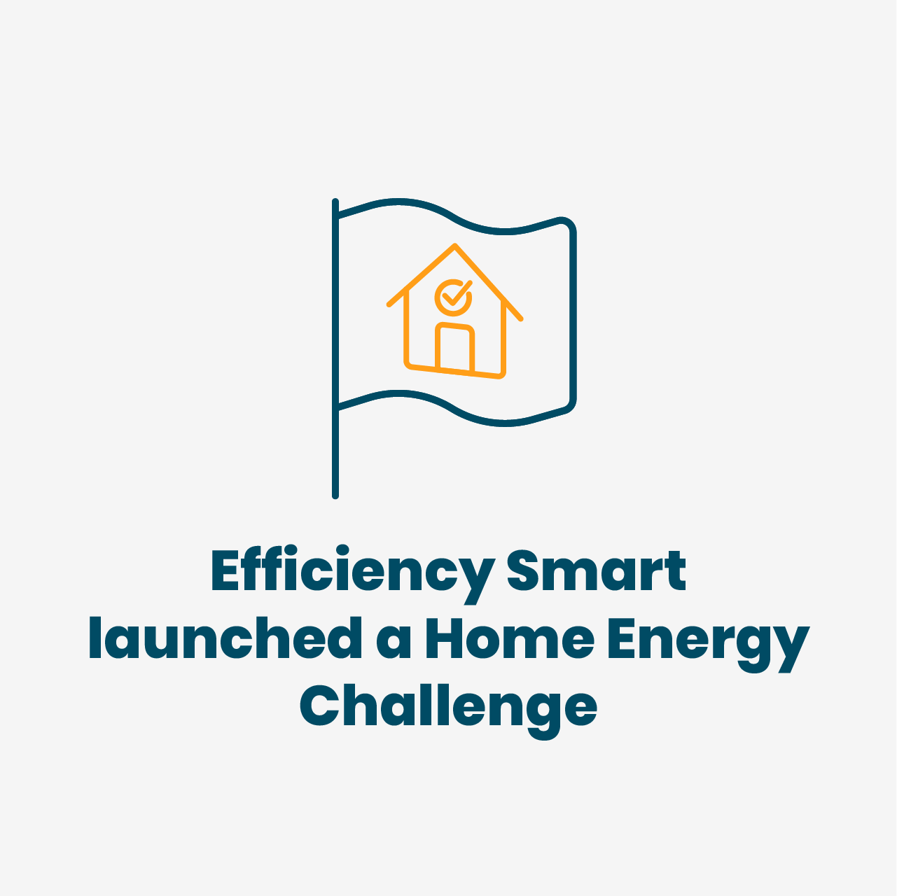 Efficiency Smart launched a home energy challenge